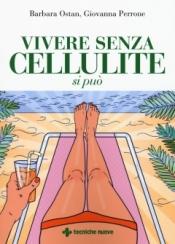 Vivere senza cellulite si può  Barbara Ostan Giovanna Perrone  Tecniche Nuove