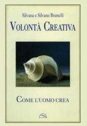 Volontà Creativa  Silvana Brunelli Silvano Brunelli  Podresca Edizioni