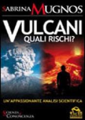 Vulcani, quali rischi?  Sabrina Mugnos   Macro Edizioni