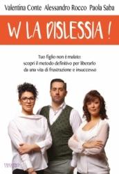 W la Dislessia!  Valentina Conte Alessandro Rocco Paola Saba Trigono Edizioni