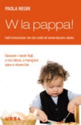 W la pappa!  Paola Negri   Urra Edizioni