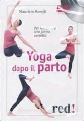 Yoga dopo il parto (DVD)  Maurizio Morelli   Red Edizioni