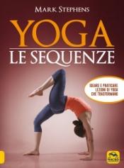 Yoga. Le Sequenze  Mark Stephens   Macro Edizioni