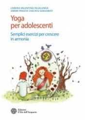 Yoga per adolescenti  Lorena Valentina Pajalunga   L'Età dell'Acquario Edizioni