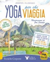 Yoga per Chi Viaggia  Jennifer J. Ellinghaus   Macro Edizioni