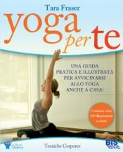 Yoga per Te  Tara Fraser   Bis Edizioni
