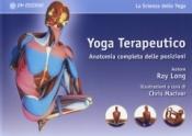 Yoga Terapeutico. Anatomia Completa Delle Posizioni  Ray Long   Om Edizioni