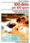 100 Diete per 100 Sport  Alberto Lodispoto   Edizioni Mediterranee