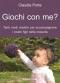 Giochi con me? (ebook)  Claudia Porta   Il Leone Verde