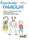 Ecco la mia famiglia! (ebook)  Evi Crotti Alberto Magni  Red Edizioni