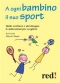 A ogni bambino il suo sport (ebook)  Evi Crotti Alberto Magni  Red Edizioni