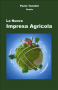 La Nuova Impresa Agricola (ebook)  Paolo Tonalini   Narcissus Self-publishing