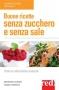 Buone Ricette senza Zucchero e senza Sale (ebook)  Maurizio Cusani Cinzia Trenchi  Red Edizioni