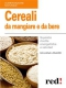Cereali da mangiare e da bere (ebook)  Giuliana Lomazzi   Red Edizioni