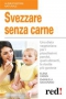 Svezzare Senza Carne (ebook)  Emanuela Sacconago Elena Cassin  Red Edizioni