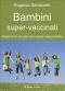 Bambini super-vaccinati (ebook)  Eugenio Serravalle   Il Leone Verde