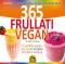 365 Frullati Vegan (Copertina rovinata)  Kathy Patalsky   Macro Edizioni