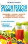 Succhi Freschi di Frutta e Verdura (ebook)  Norman Walker   Macro Edizioni
