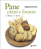Pane, pizze e focacce (ebook)  Annalisa Barbagli Stefania Barzini  Giunti Editore