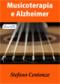 Musicoterapia e Alzheimer (ebook)  Stefano Centonze   Edizioni Circolo Virtuoso