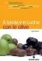 A tavola e in cucina con le olive  Luigi Caricato   Tecniche Nuove