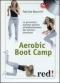 Aerobic boot camp (DVD)  Fabrizia Boschni   Red Edizioni