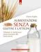 Alimentazione senza glutine e latticini  Marion Kaplan   Edizioni il Punto d'Incontro
