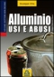 Alluminio. Usi e Abusi (ebook)  Giuseppe Chia   Macro Edizioni