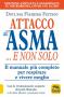 Attacco all'asma... e non solo  Fiamma Ferraro   Bis Edizioni