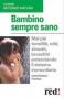 Bambino sempre sano  Gianfranco Trapani   Red Edizioni