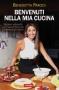 Benvenuti nella mia cucina  Benedetta Parodi   Vallardi Editore