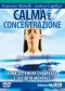Calma e Concentrazione (DVD)  Francesco Martelli Andrea Capellari  MyLife Edizioni