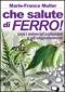 Che Salute di Ferro! (Vecchia edizione)  Marie-France Muller   Bis Edizioni