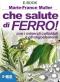 Che Salute di Ferro! (ebook)  Marie-France Muller   Bis Edizioni