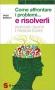 Come affrontare i problemi e risolverli  Fabio Rondot   Sonda Edizioni