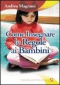 Come Insegnare le Regole ai Bambini  Andrea Magnani   Edizioni Sì