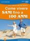 Come Vivere Sani fino a 100 Anni (DVD)  Roberto Antonio Bianchi   Macro Edizioni
