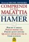 Comprendi la tua Malattia con le Scoperte del Dottor Hamer (Copertina rovinata)  Michel Henrard   Macro Edizioni