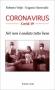Coronavirus Covid-19. No! Non è andato tutto bene  Eugenio Serravalle Roberto Volpi  Il Leone Verde