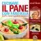 Cucinare il Pane con Fantasia  Silvia Strozzi   Macro Edizioni