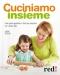 Cuciniamo insieme  Linda Zucchi   Red Edizioni