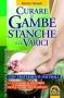 Curare le Gambe Stanche e le Varici (ebook)  Ramon Rosello   Macro Edizioni