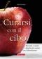 Curarsi con il cibo  Catia Trevisani   Terra Nuova Edizioni