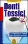 Denti Tossici 2 (Prodotto usato)  Lorenzo Acerra   Macro Edizioni