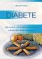 Diabete. Informazioni utili, trattamenti naturali e alcune dolci ricette da gustare  Marcello Pamio