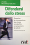 Difendersi dallo Stress  Richard Weinstein   Red Edizioni