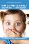 Dire la verità ai figli dall'infanzia all'adolescenza  Magda Maddalena Marconi   Editoriale Programma