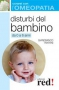 Disturbi del bambino da 0 a 6 anni - Curarsi con l'Omeopatia  Gianfranco Trapani   Red Edizioni