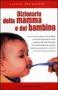 Dizionario della mamma e del bambino  Luciano Sterpellone   Newton & Compton Editori