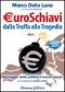 Euroschiavi. Dalla Truffa alla Tragedia  Marco Della Luna Antonio Miclavez  Arianna Editrice